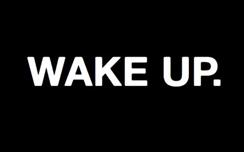 Wake the f***up